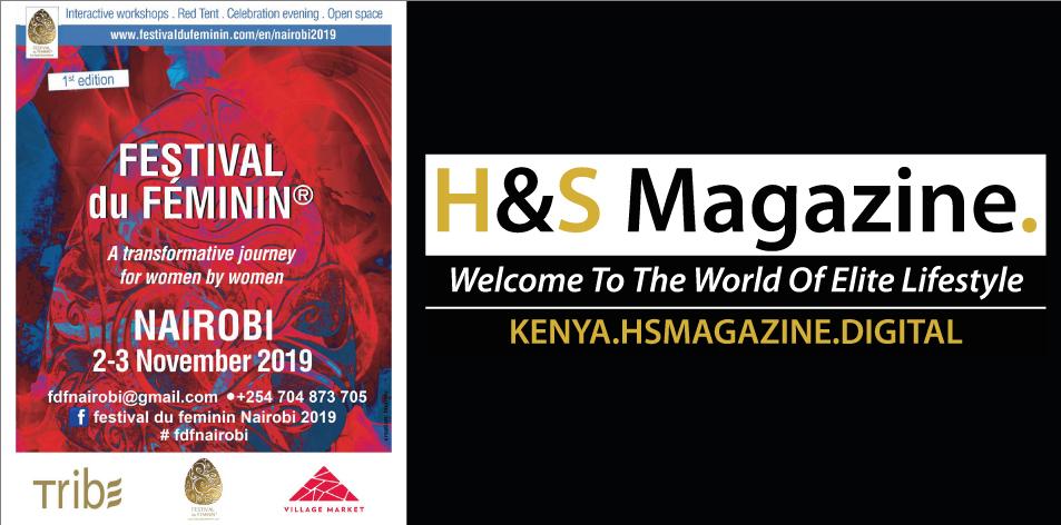 H&S Play & Win: Win Tickets To Festival du Feminin Nairobi 2019- 2nd-3rd Nov 2019 Tribe Hotel Nairobi- H&S Magazine Kenya- H&S Magazine Kenya