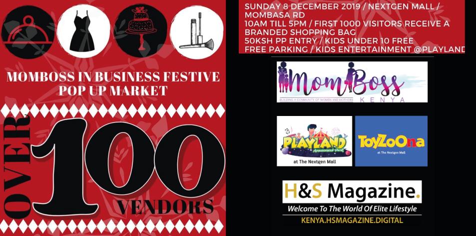 MOMBOSS KENYA- Only 3 Days To Go, Over 100 Vendors- Mombosses In Business Festive Pop Up Market- 8th Dec 2019, Nextgen Mall