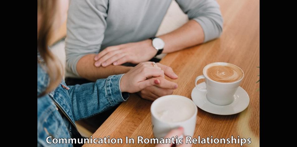 communication in romantic relationship
