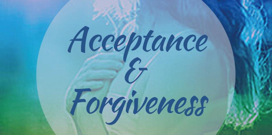 acceptance & forgiveness