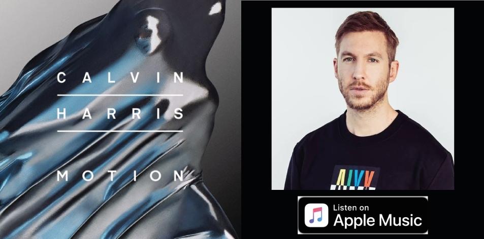 Apple Music- H&S Magazine's Best Artist Of The Week- Calvin Harris, Album: Motion