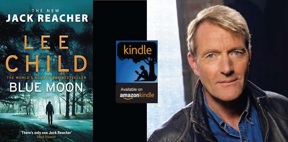 Amazon Kindle- H&S Magazine's Recommended Book Of The Week- Lee Child- Blue Moon: (Jack Reacher 24)