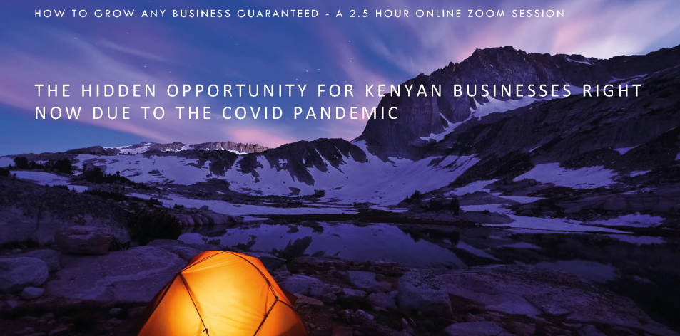 The Hidden Opportunity for Kenyan Businesses Right Now Due to the Covid Pandemic