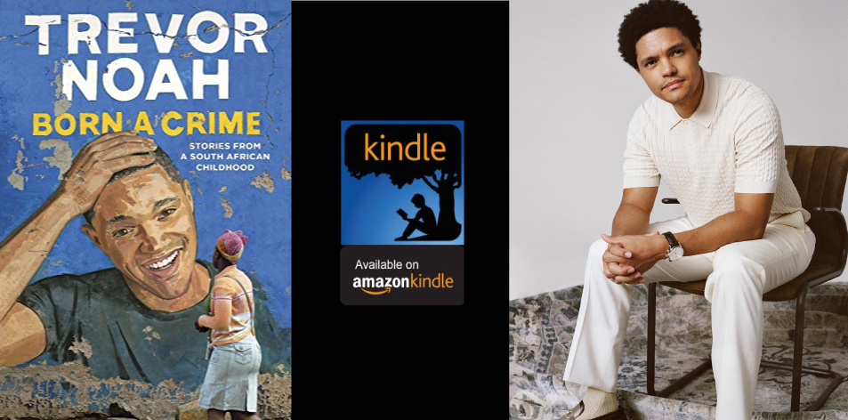 Amazon Kindle- H&S Magazine's Recommended Book Of The Week-Trevor Noah- Born A Crime: Stories from a South African Childhood