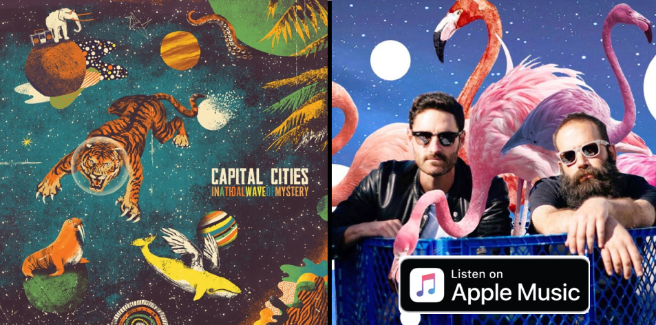 Apple Music- H&S Magazine's Best Artist Of The Week- Capital Cities- In a Tidal Wave of Mystery (Deluxe Edition)