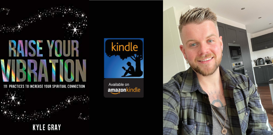 Amazon Kindle- H&S Magazine's Recommended Book Of The Week-Kyle Gray- Raise Your Vibration: 111 Practices to Increase Your Spiritual Connection