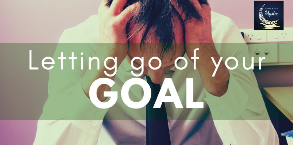Letting Go Of Your Goal
