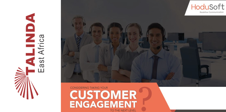 Talinda East Africa: CONSIDERING TAKING YOUR CUSTOMER ENGAGEMENT TO THE NEXT LEVEL?