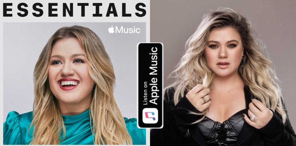Apple Music- H&S Magazine's Best Artist Of The Week- Kelly Clarkson- Essentials