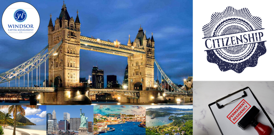 Windsor Capital Management: CITIZENSHIP / RESIDENCY BY INVESTMENT